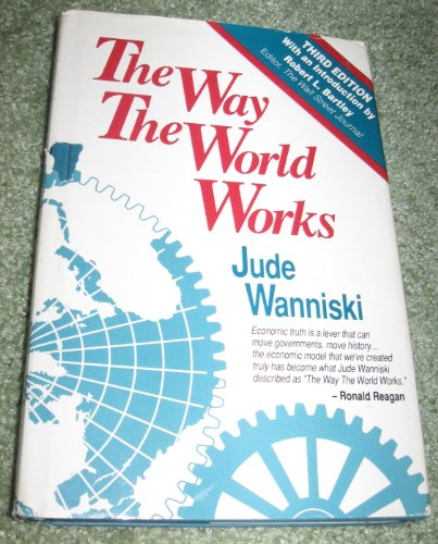 9780465090952: The Way The World Works: How Economies Fail--and Succeed