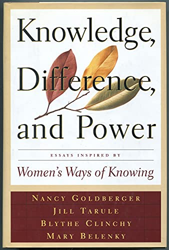 9780465090983: Knowledge, Difference, And Power: Essays Inspired By Women's Ways Of Knowing