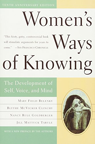 9780465090990: Women's Ways of Knowing: The Development of Self, Voice, and Mind 10th Anniversary Edition