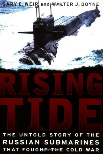 9780465091126: Rising Tide: The Untold Story of the Russian Submarines That Fought the Cold War