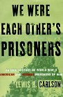 9780465091201: We Were Each Other's Prisoners: An Oral History Of World War Ii American And German Prisoners Of War