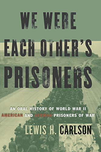 9780465091232: We Were Each Other's Prisoners: An Oral History Of World War II American And German Prisoners Of War