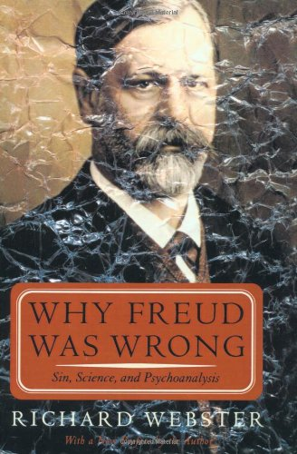 9780465091287: Why Freud Was Wrong: Sin, Science, and Psychoanalysis