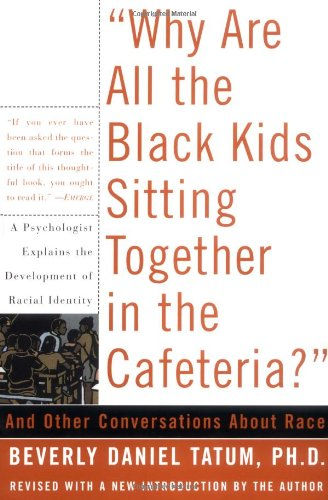 9780465091294: Why Are All the Black Kids Sitting Together in the Cafeteria?: And Other Conversations about Race