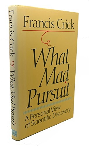 9780465091379: What Mad Pursuit: A Personal View of Scientific Discovery