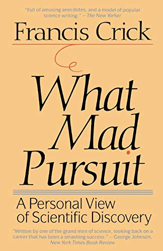 9780465091386: What Mad Pursuit: A Personal View of Scientific Discovery