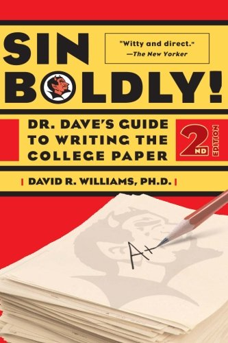 9780465091591: Sin Boldly!: Dr. Dave's Guide To Writing The College Paper