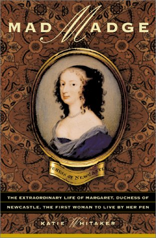 Mad Madge: The Life Of Margaret, Duchess: Katie Whitaker