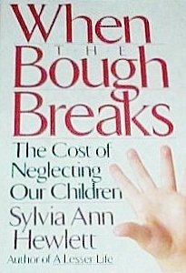 9780465091652: When the Bough Breaks: The Cost of Neglecting Our Children