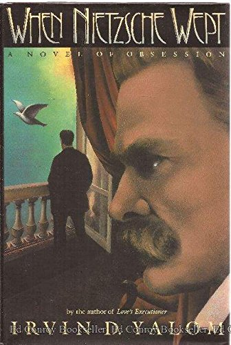 9780465091720: When Nietzsche Wept: A Novel Of Obsession