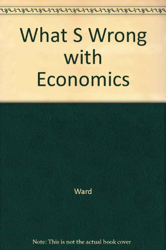 9780465091768: What S Wrong With Economics