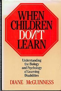 When Children Don't Learn: Understanding the Biology and Psychology of Learning Disabilities