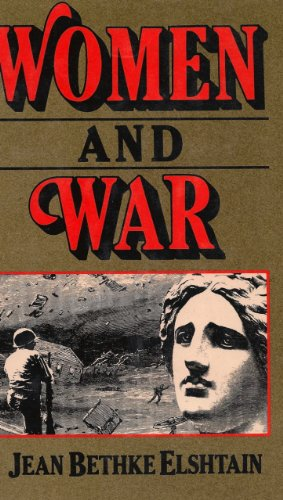 Women And War: Elshtain, Jean Bethke