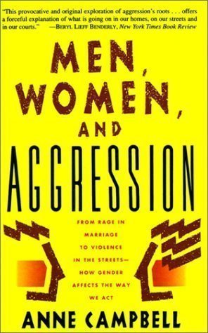 9780465092178: Men, Women, And Aggression: From Rage In Marriage To Violence In The Streets: How Gender Affects Way We Act