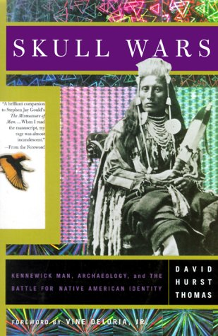 9780465092246: Skull Wars: Kenniwick Man, Archaeology, And The Battle For Native American Identity