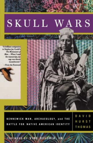 9780465092253: Skull Wars: Kennewick Man, Archaeology, And The Battle For Native American Identity
