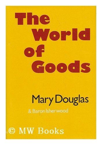 9780465092284: Worlds of Goods