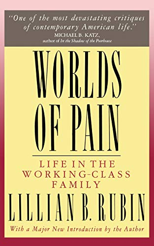 9780465092482: Worlds Of Pain: Life In The Working-class Family