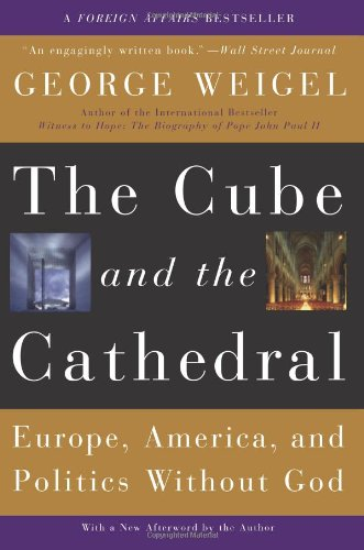 9780465092666: The Cube and the Cathedral: Europe, America, and Politics Without God