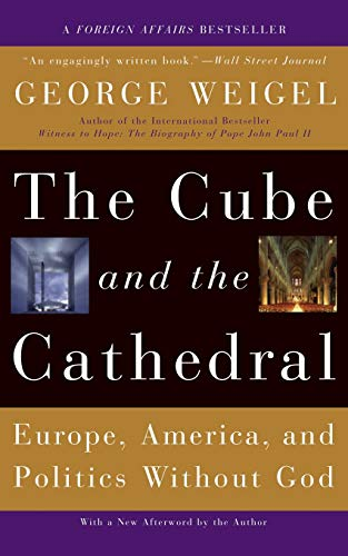 9780465092680: The Cube and the Cathedral: Europe, America, and Politics Without God