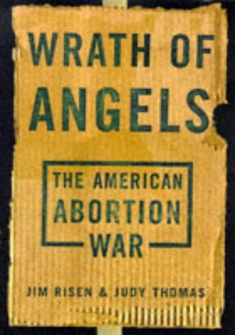 9780465092727: Wrath Of Angels: The American Abortion War