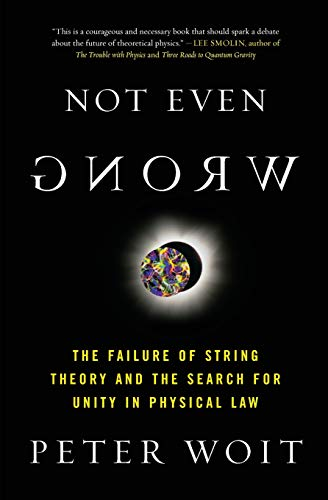 9780465092765: Not Even Wrong: The Failure of String Theory and the Search for Unity in Physical Law for Unity in Physical Law