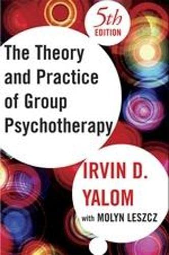 Theory and Practice of Group Psychotherapy: Molyn Leszcz; Irvin
