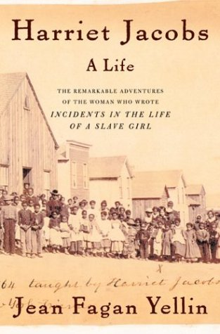 Harriet Jacobs: A Life: Yellin, Jean Fagan