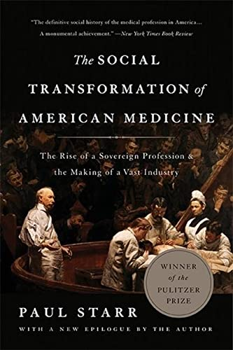 9780465093021: The Social Transformation of American Medicine: The Rise of a Sovereign Profession and the Making of a Vast Industry