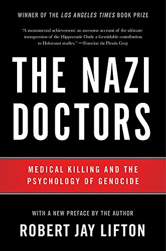 9780465093397: The Nazi Doctors: Medical Killing and the Psychology of Genocide