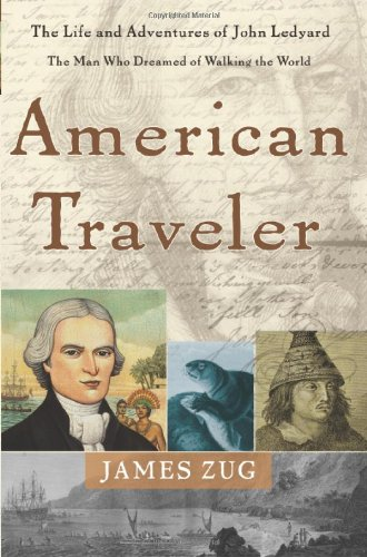 9780465094059: American Traveler: The Life and Adventures of John Ledyard, the Man Who Dreamed of Walking The World