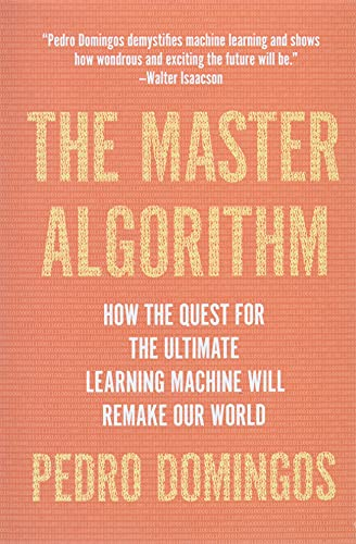 9780465094271: The Master Algorithm: How the Quest for the Ultimate Learning Machine Will Remake Our World