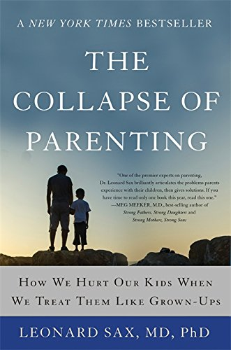 9780465094288: The Collapse of Parenting: How We Hurt Our Kids When We Treat Them Like Grown-Ups