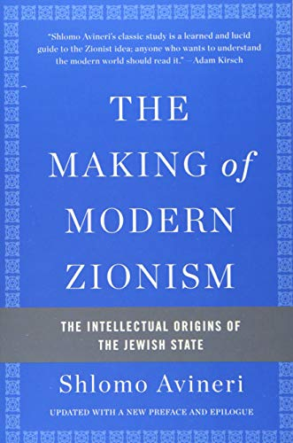 9780465094790: The Making of Modern Zionism: The Intellectual Origins of the Jewish State