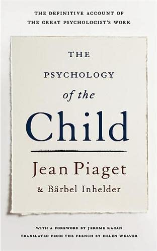The Psychology Of The Child: Inhelder, Barbel, Piaget,