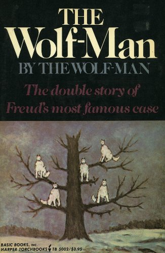 9780465095018: The Wolf-Man by The Wolf-Man with the Case of the Wolf-Man by Sigmund Freud