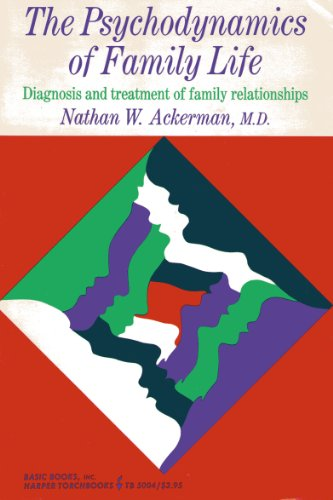 The Psychodynamics of Family Life: Ackerman, Nathan Ward