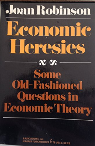 9780465095155: Economic Heresies: Some Old-Fashioned Questions in Economic Theory