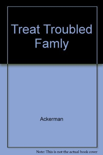 Treating the Troubled Family: Nathan W. Ackerman