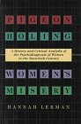 Pigeonholing Women's Misery: A History and Critical: Lerman, Hannah