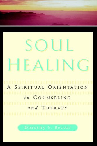 9780465095520: Soul Healing: A Spiritual Orientation In Counseling And Therapy