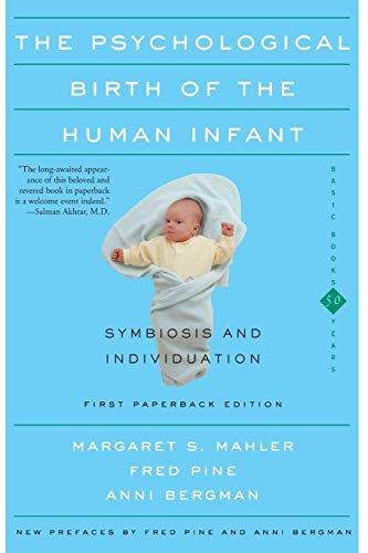 9780465095544: The Psychological Birth Of The Human Infant Symbiosis And Individuation