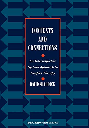 9780465095704: Contexts And Connections: An Intersubjective Approach To Couples Therapy (Basic Behavioral Science Books)