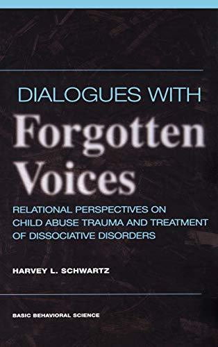 9780465095735: Dialogues With Forgotten Voices: Relational Perspectives On Child Abuse Trauma And The Treatment Of Severe Dissociative Disorders