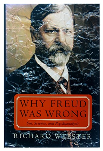 9780465095797: Why Freud Was Wrong: Sin, Science, and Psychoanalysis
