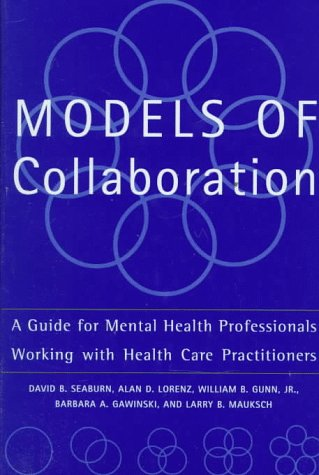 9780465095803: Models Of Collaboration: A Guide For Mental Health Professionals Working With Health Care Practitioners (Basic Behavioral Science)