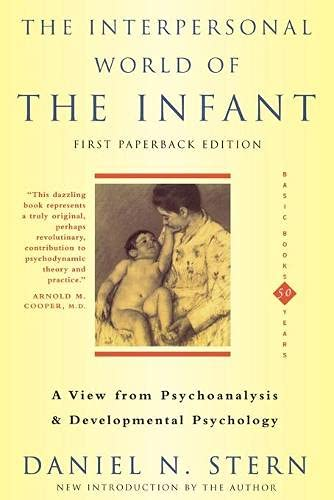 9780465095896: The Interpersonal World Of The Infant: A View from Psychoanalysis and Developmental Psychology