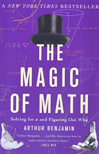 9780465096213: The Magic of Math: Solving for X and Figuring Out Why