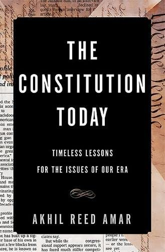 9780465096336: The Constitution Today: Timeless Lessons for the Issues of Our Era