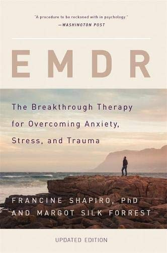 9780465096749: EMDR: The Breakthrough Therapy for Overcoming Anxiety, Stress, and Trauma